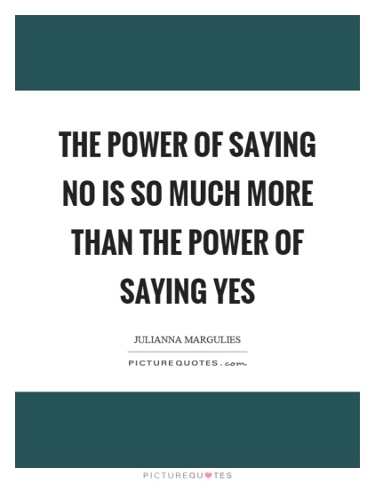 the-power-of-saying-no-is-so-much-more-than-the-power-of-saying-yes-quote-1